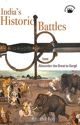 India's Historic Battles: From Alexander the Great to Kargil