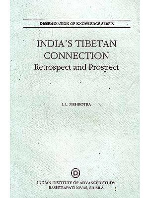 INDIA'S TIBETAN CONNECTION: Retrospect and Prospect