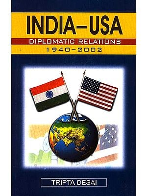 India-USA Diplomatic Relations: 1940-2002