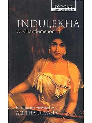 Indulekha (A Novel Which Helps You Understand the Culture of Kerala)