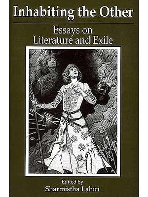 Inhabiting the Other (Essays on Literature and Exile)