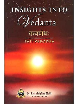 Insights Into Vedanta: Tattvabodha (Transliteration, word-for-word meaning, translation and commentary)