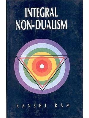 INTEGRAL NON-DUALISM