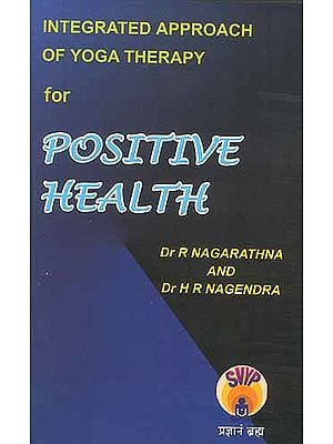INTEGRATED APPROACH OF YOGA THERAPY FOR POSITIVE HEALTH
