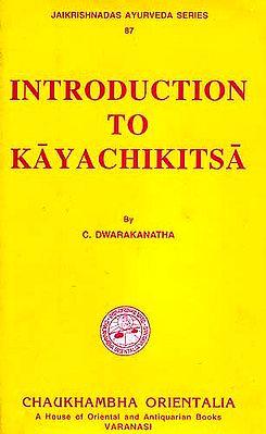 INTRODUCTION TO KAYACHIKITSA