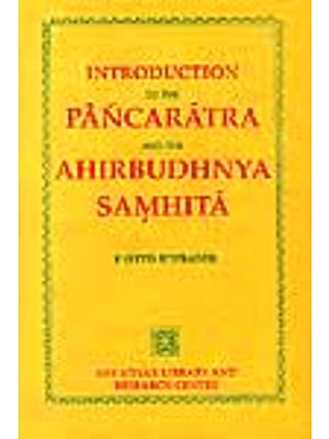 INTRODUCTION TO THE PANCARATRA AND AHIRBUDHNYA SAMHITA