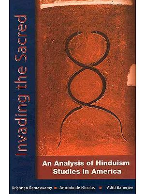 Invading the Sacred: An Analysis of Hinduism Studies in America