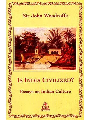 Is India Civilized? (Essays on India Culture)