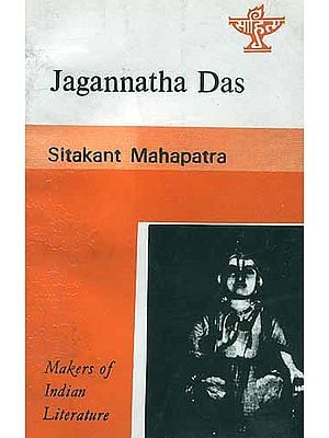 Jagannatha Das (Makers of Indian Literature)