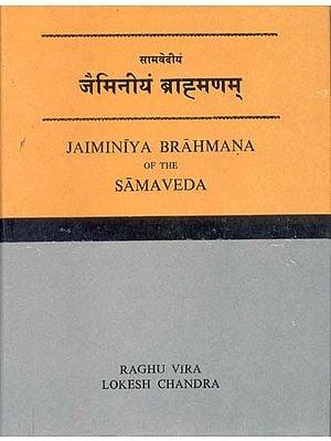 JAIMINIYA BRAHMANA OF THE SAMA VEDA