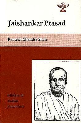 Jaishankar Prasad - Makers of Indian Literature