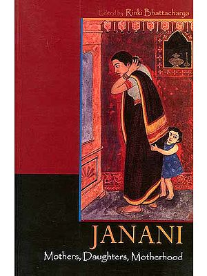 Janani: Mother, Daughters, Motherhood