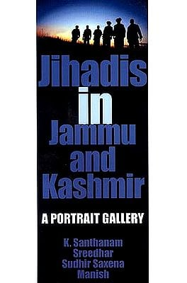Jihadis in Jammu and Kashmir: A Portrait Gallery