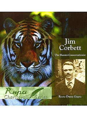 Jim Corbett (The Hunter-Conservationist)