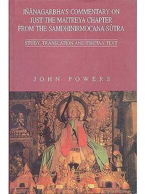 Jnanagarbha's Commentary on Just the Maitreya Chapter from the Samdhinirmocana-Sutra Study
