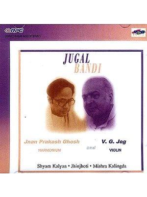 Jugal Bandi: Jnan Prakash Ghosh (Harmonium) and V.G. Jog (Violin) (Audio CD)