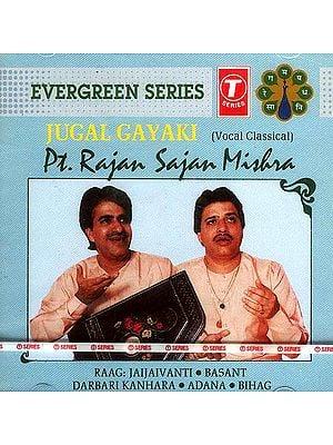Jugal Gayaki <br>Pt. Rajan Sajan Mishra<br> (Vocal Classical) Raag: Jaijaivanti. Basant <br> Darbari Kanhara. Adana. Bihag <br>(Audio CD)