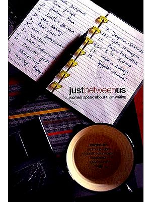 Just Between Us : Women Speak About Their Writing