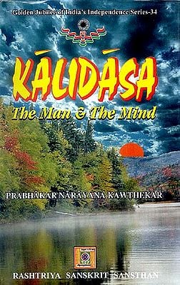 KALIDASA (The Man and The Mind)