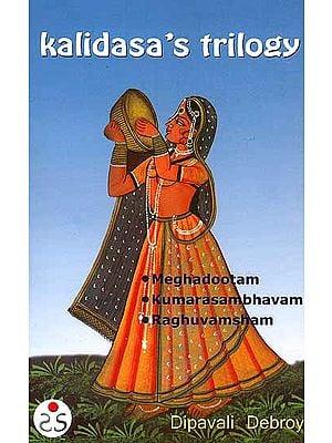 Kalidasa's Trilogy (English Only)