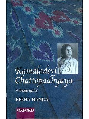 Kamaladevi Chattopadhyaya (A Biography)