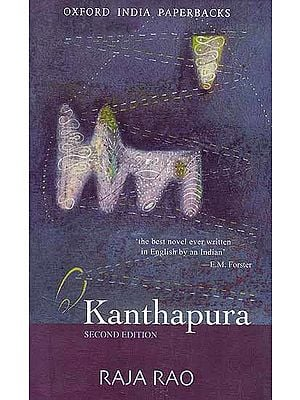 Kanthapura Second Edition (The Best Novel Ever Written in English by an Indian E.M.Forster)