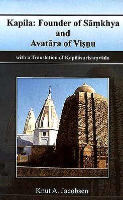 Kapila: Founder of Samkhya and Avatara of Visnu