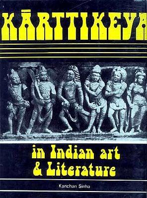 KARTTIKEYA (In Indian Art and Literature)
