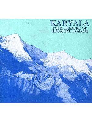 Karyala Folk Theatre of Himachal Pradesh