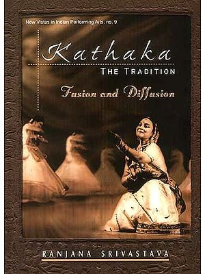 Kathaka (The Tradition): Fusion and Diffusion