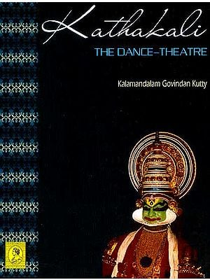 Kathakali The Dance-Theatre