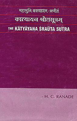 Katyayana Srauta Sutra: Rules for the Vedic Sacrifices