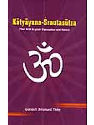 Katyayana-Srautasutra : Two Volumes