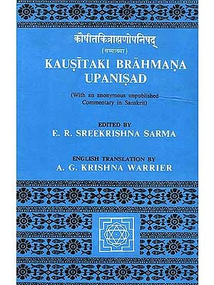 Kausitaki Brahmana Upanisad (With an anonymous unpublished Commentary in Sanskrit)