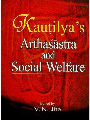 Kautilya's Arthasastra and Social Welfare