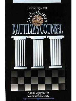 Kautilya's Counsel