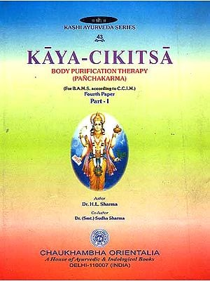 Kayacikitsa: Body Purification Therapy (Pancakarma) Fourth Paper (Part-I)