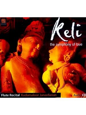 Keli… The Symphony Of Love (Flute Recital Kundamaloor Janardanan) (Audio CD)
