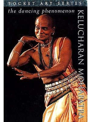 KELUCHARAN MOHAPATRA: The Dancing Phenomenon