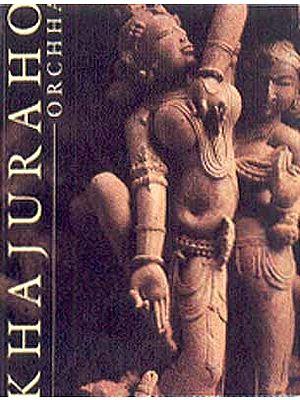 Khajuraho and Orchha