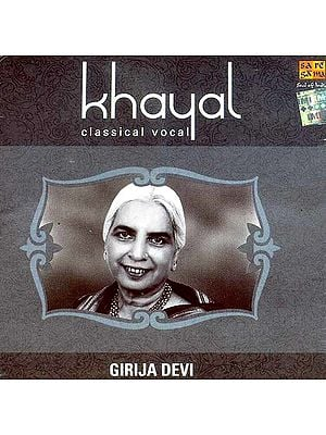 Khayal Classical Vocal: Girija Devi (Audio CD)