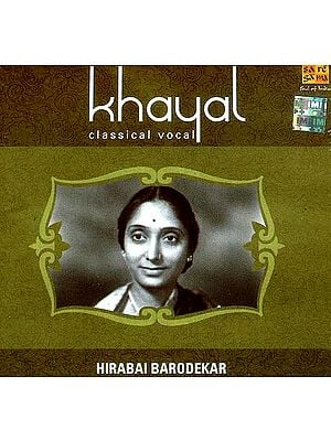 Khayal Classical Vocal: Hirabai Barodekar (Audio CD)