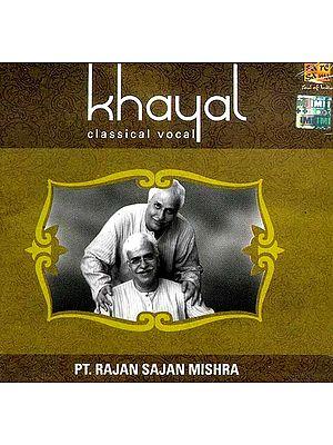 Khayal Classical Vocal: Pt. Rajan Sajan Mishra (Audio CD)