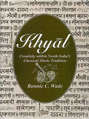 Khyal (Creativity within North India's Classical Music Tradition - with Audio cassette )