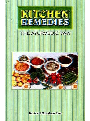 KITCHEN REMEDIES (THE AYURVEDIC WAY)