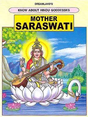 Know about Hindu Goddesses- Mother Saraswati