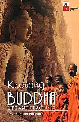 Knowing Buddha (Life and Teaching)