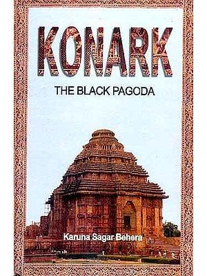 KONARK: (THE BLACK PAGODA)