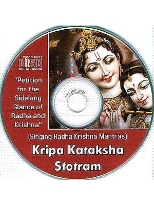 Kripa Kataksha Stotram: Petition for the Sidelong Glance of Radha and Krishna (Audio CD): With Book Containing the Verses