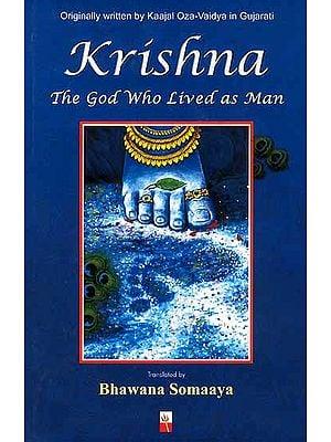 Krishna (The God Who Lived as Man)